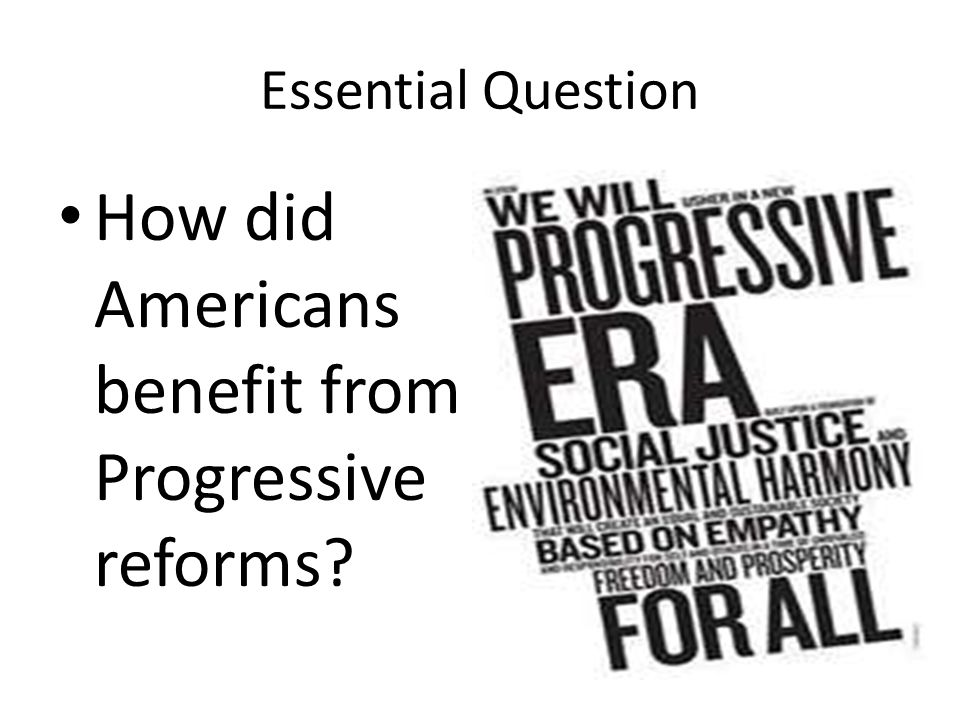How did Americans benefit from Progressive reforms