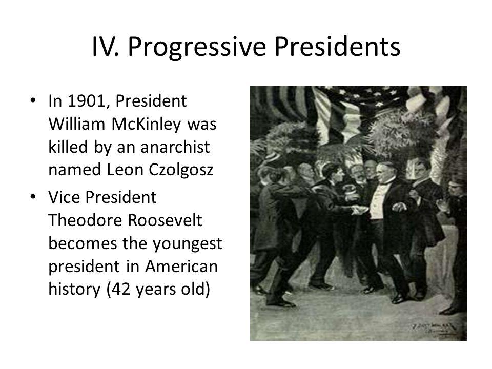 IV. Progressive Presidents