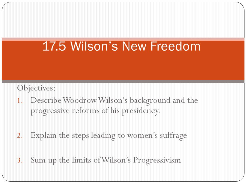 17.5 Wilson's New Freedom Objectives: