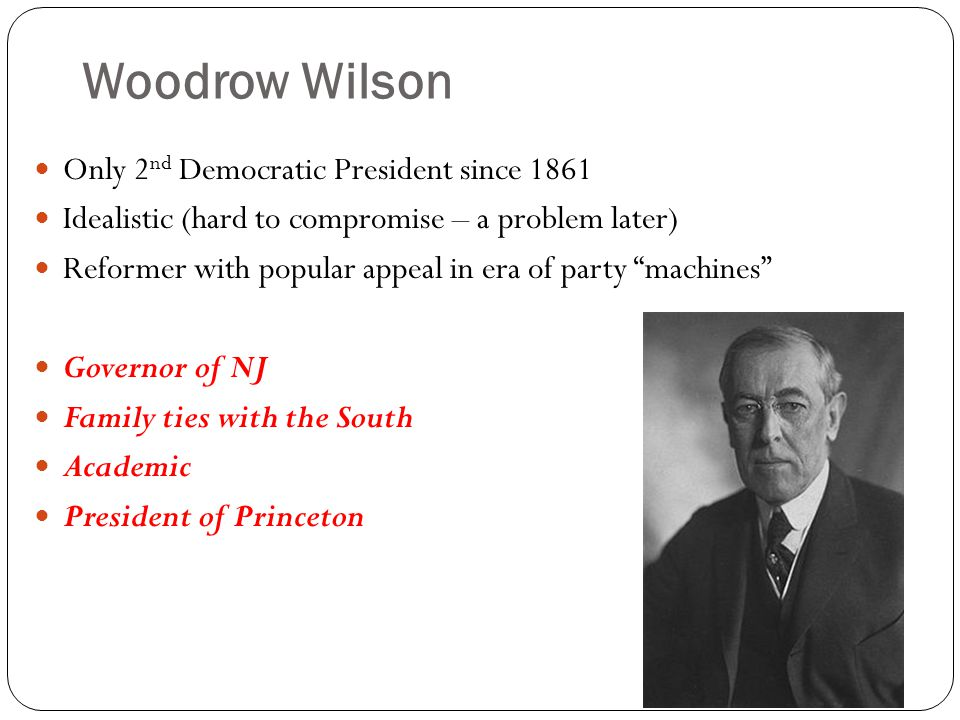 Woodrow Wilson Only 2nd Democratic President since 1861