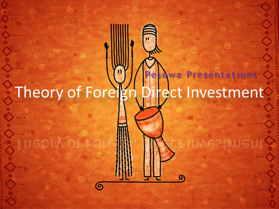 Theory of Foreign Direct Investment