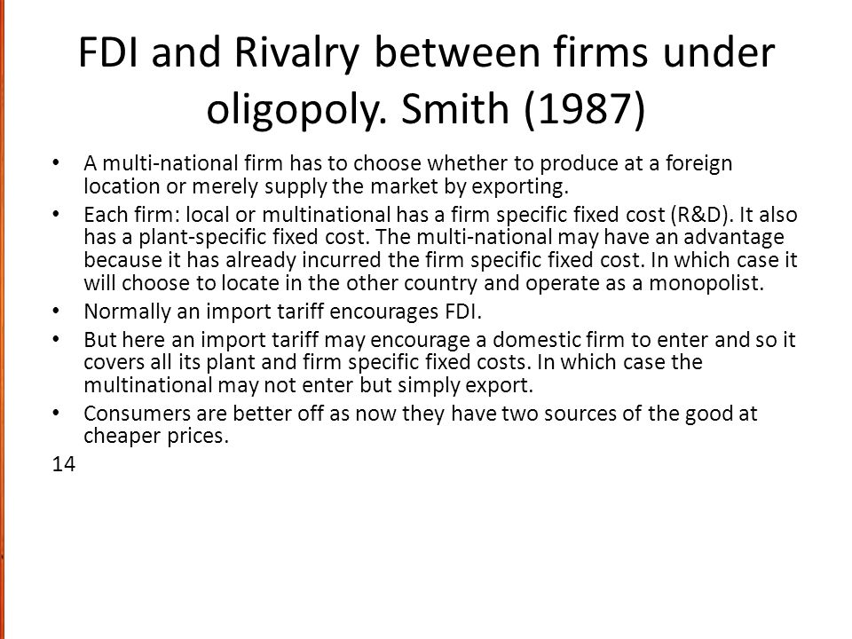 FDI and Rivalry between firms under oligopoly. Smith (1987)