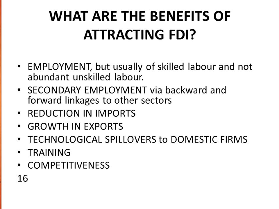 WHAT ARE THE BENEFITS OF ATTRACTING FDI