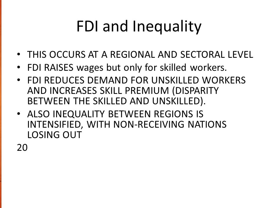 FDI and Inequality THIS OCCURS AT A REGIONAL AND SECTORAL LEVEL