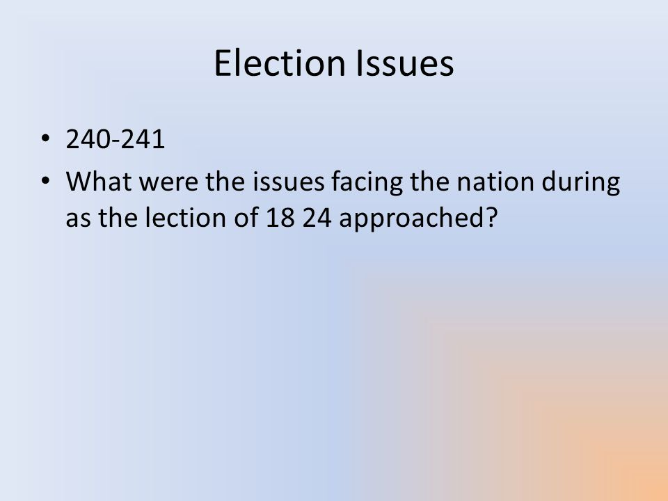 Election Issues 240-241.