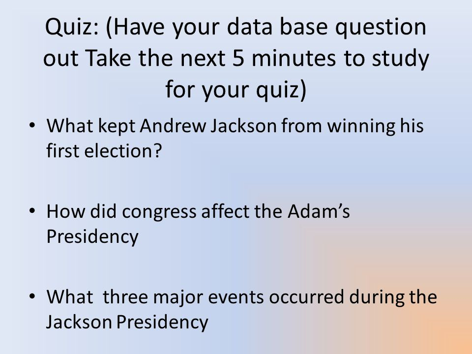 Quiz: (Have your data base question out Take the next 5 minutes to study for your quiz)