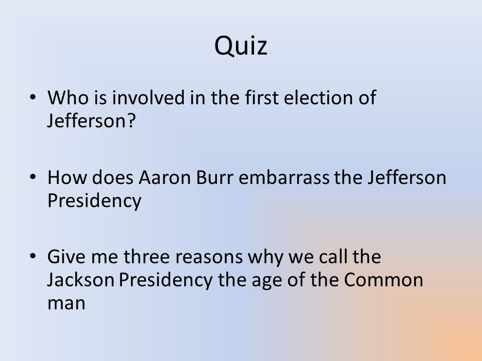 Quiz Who is involved in the first election of Jefferson