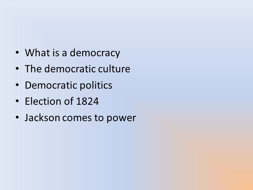 What is a democracy The democratic culture. Democratic politics.
