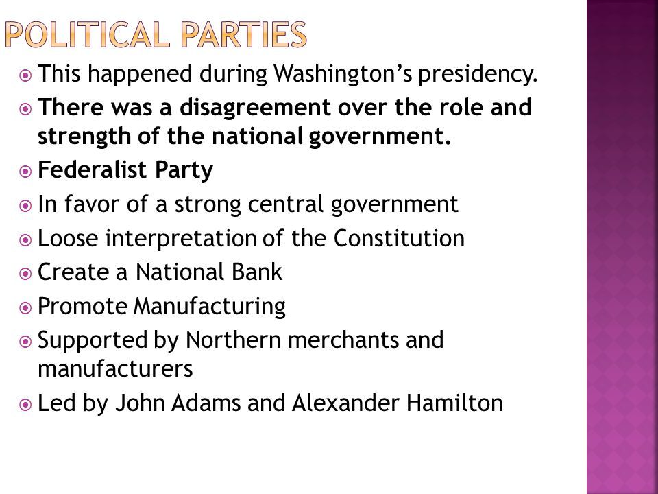 Political Parties This happened during Washington's presidency.