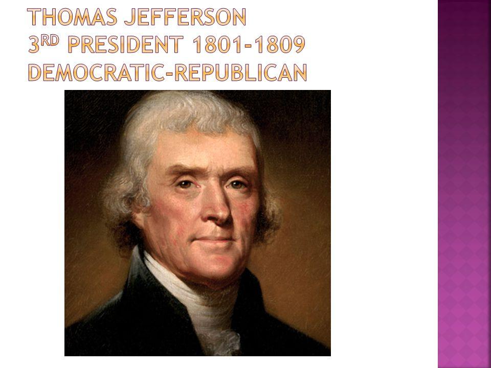 Thomas jefferson 3rd president 1801-1809 democratic-republican