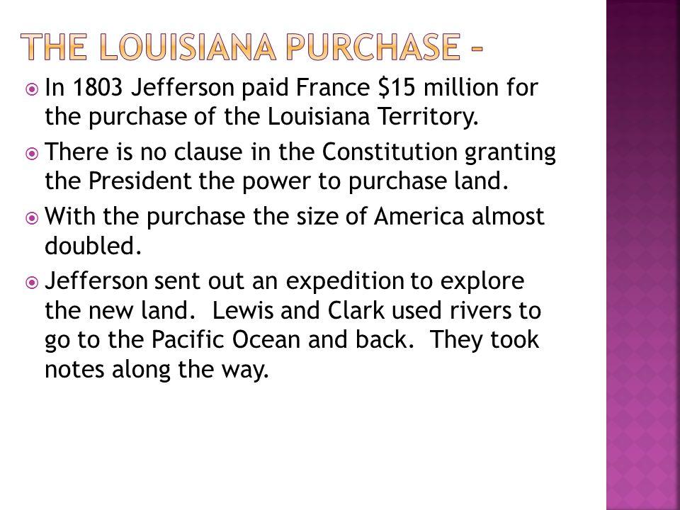 The Louisiana Purchase –