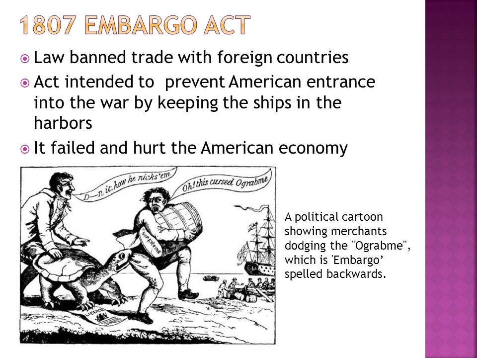 1807 Embargo Act Law banned trade with foreign countries