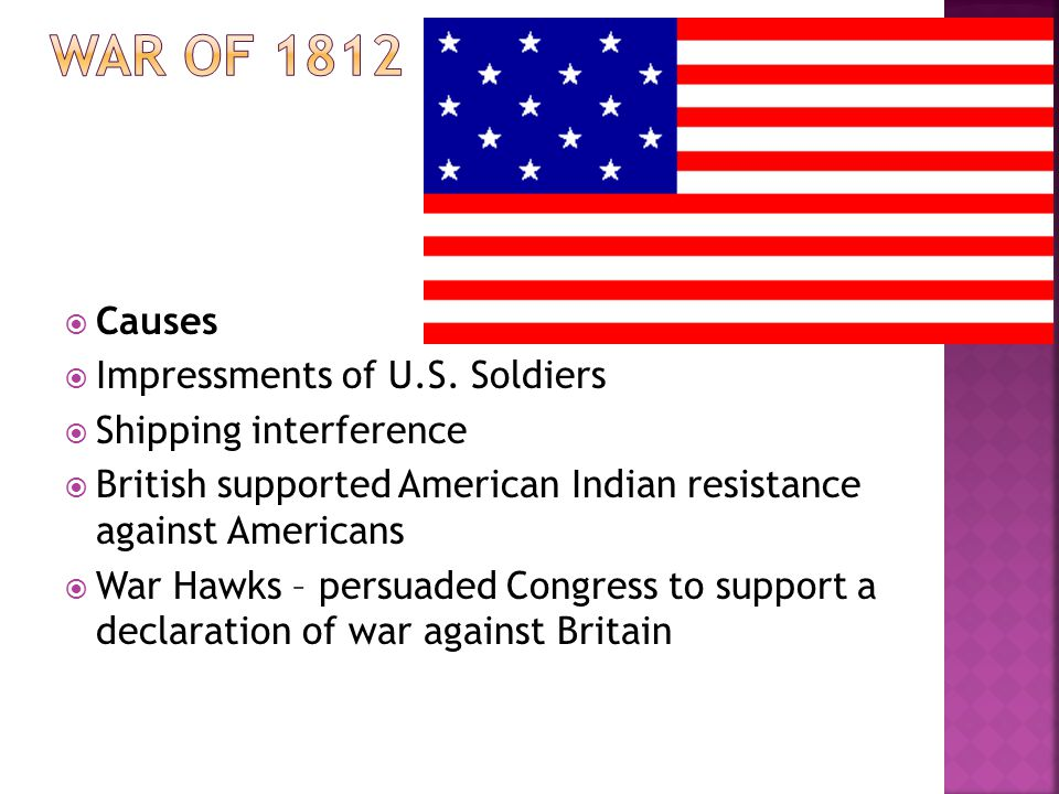 War of 1812 Causes Impressments of U.S. Soldiers Shipping interference