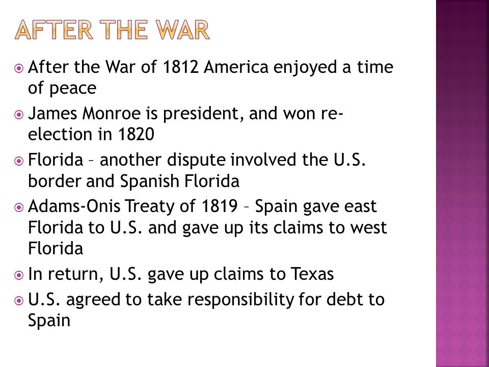 After the war After the War of 1812 America enjoyed a time of peace