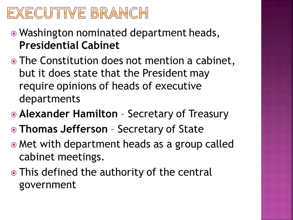 Executive Branch Washington nominated department heads, Presidential Cabinet.