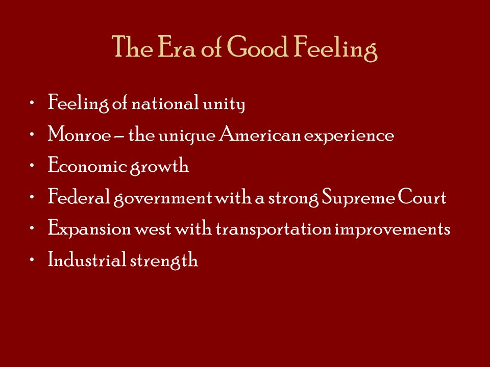 The Era of Good Feeling Feeling of national unity