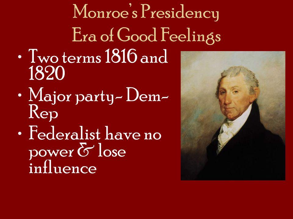 Monroe's Presidency Era of Good Feelings