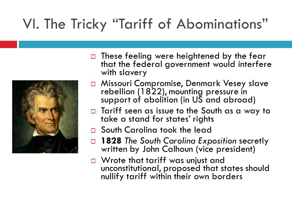 VI. The Tricky Tariff of Abominations