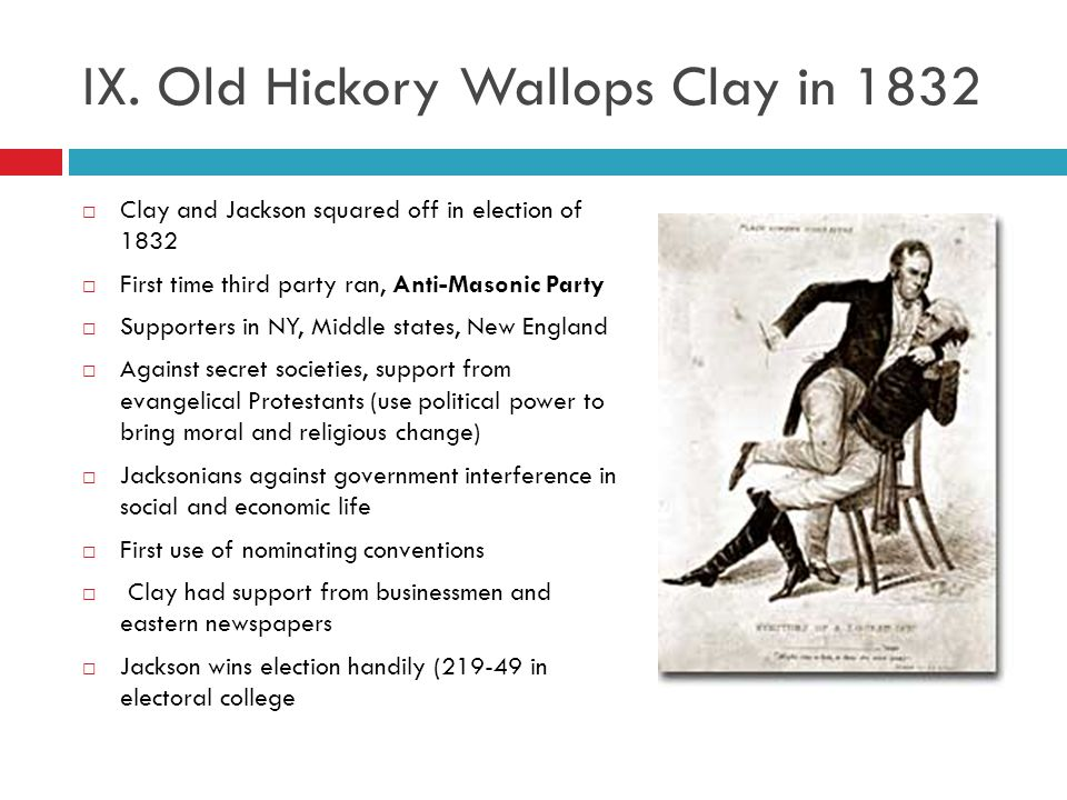 IX. Old Hickory Wallops Clay in 1832