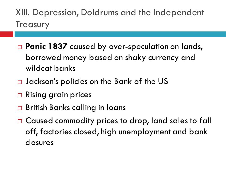 XIII. Depression, Doldrums and the Independent Treasury