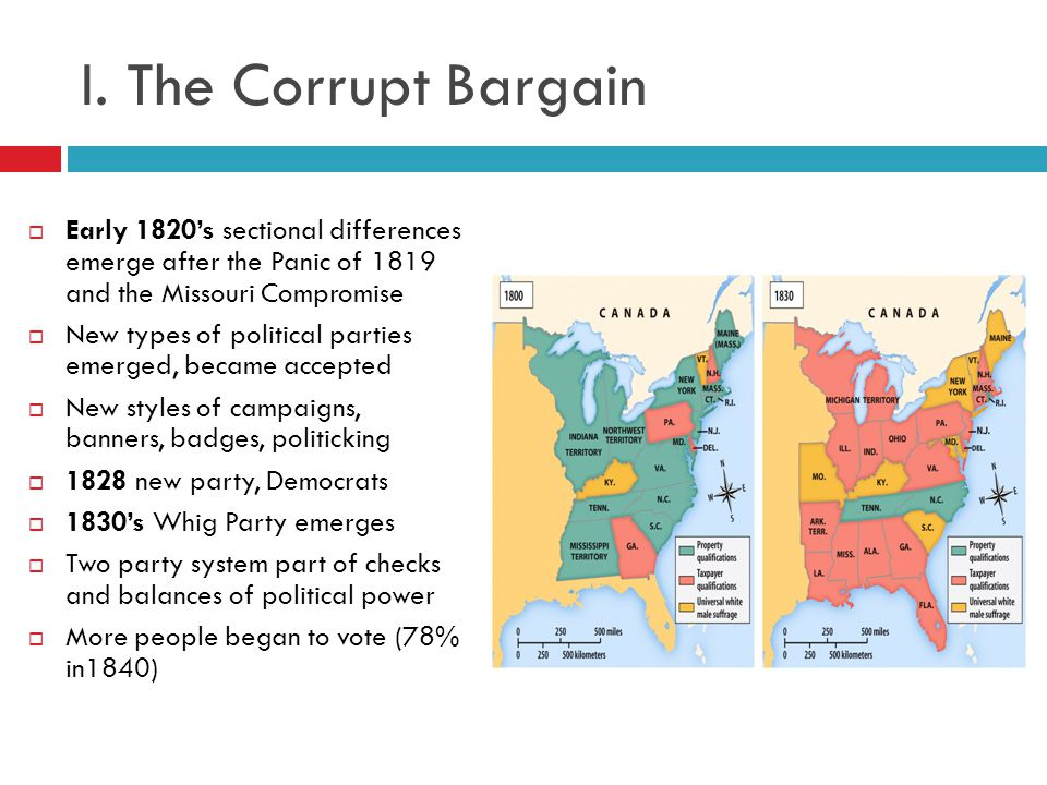 I. The Corrupt Bargain Early 1820's sectional differences emerge after the Panic of 1819 and the Missouri Compromise.