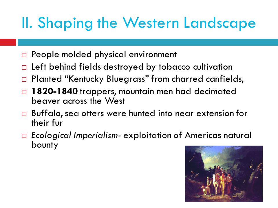 II. Shaping the Western Landscape