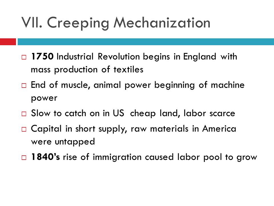 VII. Creeping Mechanization
