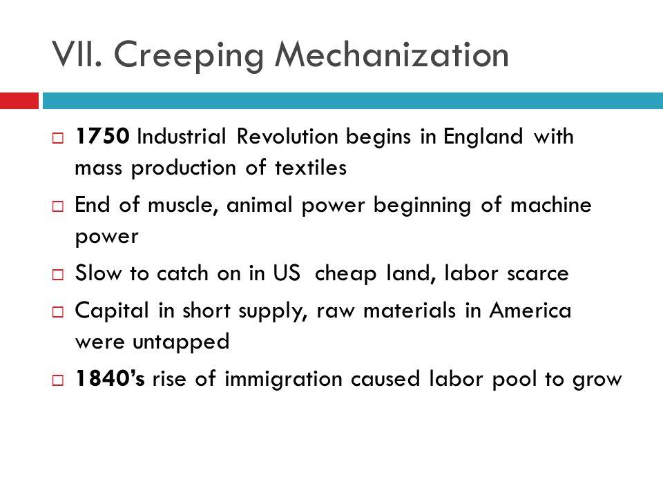 VII. Creeping Mechanization