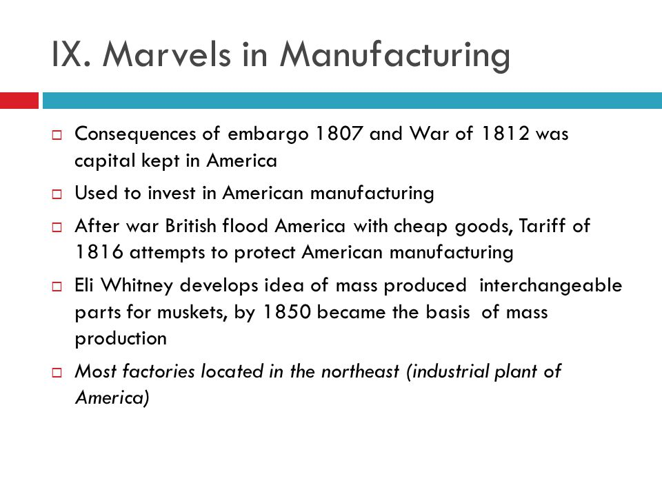 IX. Marvels in Manufacturing
