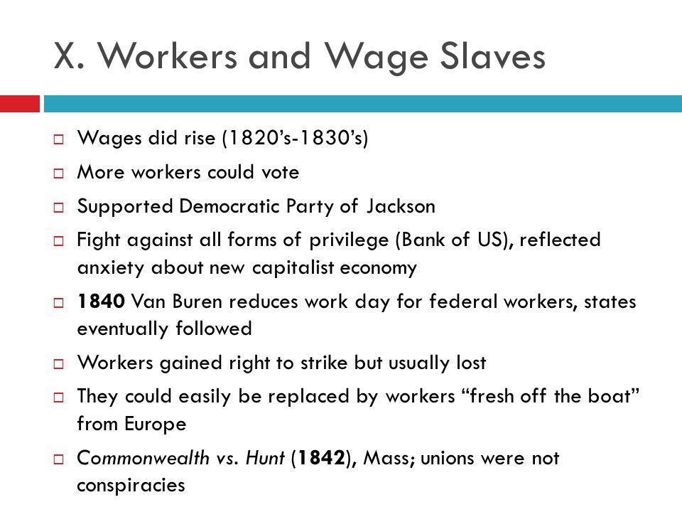 X. Workers and Wage Slaves