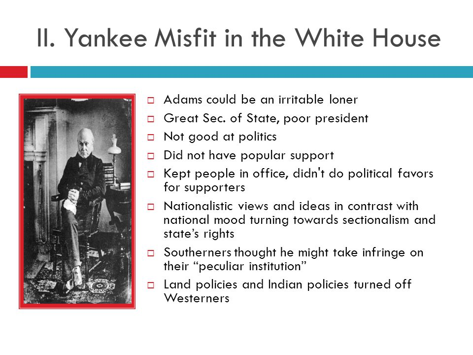II. Yankee Misfit in the White House