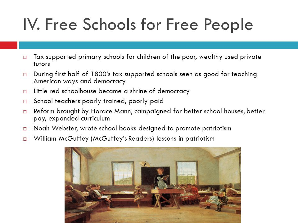 IV. Free Schools for Free People