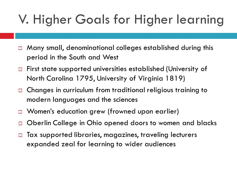 V. Higher Goals for Higher learning