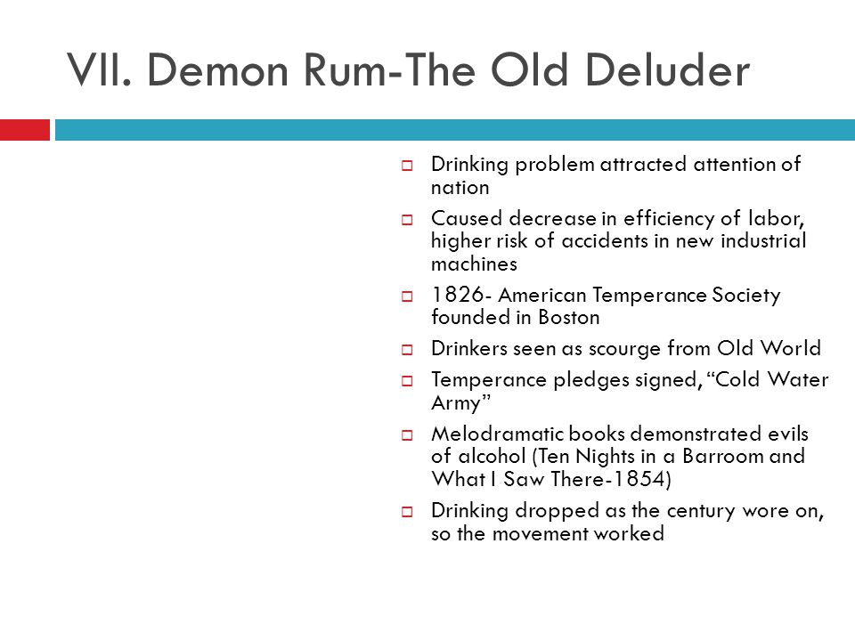 VII. Demon Rum-The Old Deluder