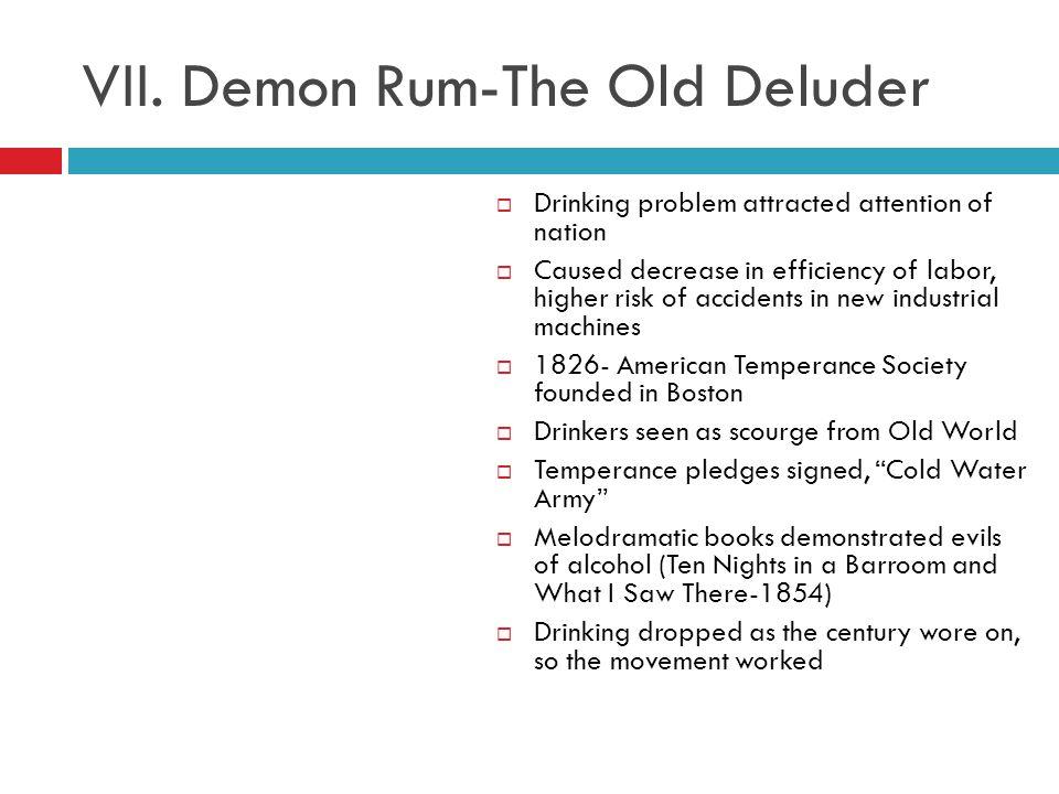 VII. Demon Rum-The Old Deluder