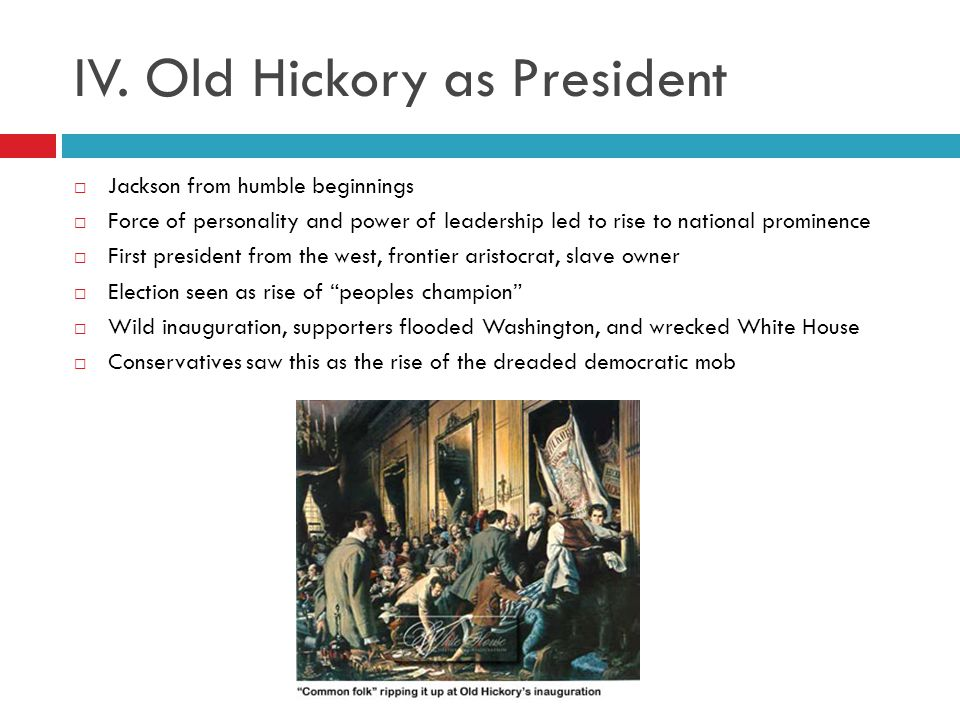 IV. Old Hickory as President