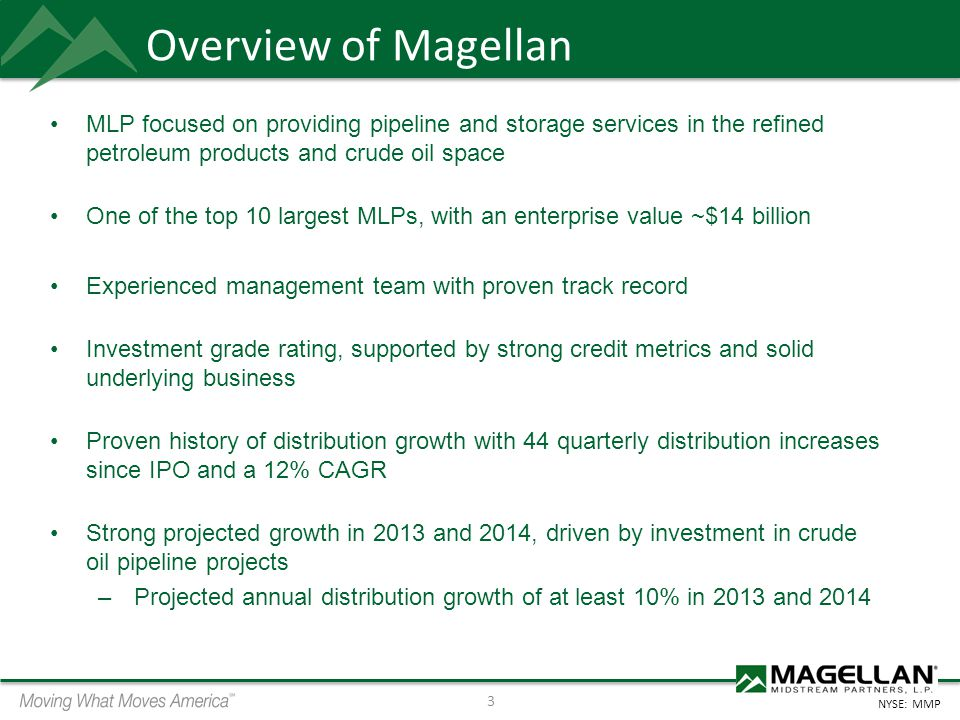 Overview of Magellan MLP focused on providing pipeline and storage services in the refined petroleum products and crude oil space.