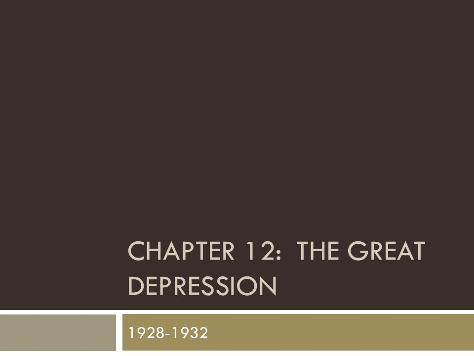 Chapter 12: The Great Depression