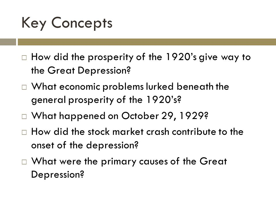 Key Concepts How did the prosperity of the 1920's give way to the Great Depression