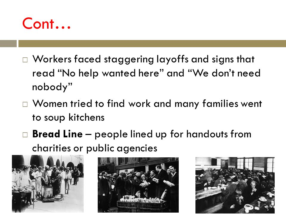Cont… Workers faced staggering layoffs and signs that read No help wanted here and We don't need nobody
