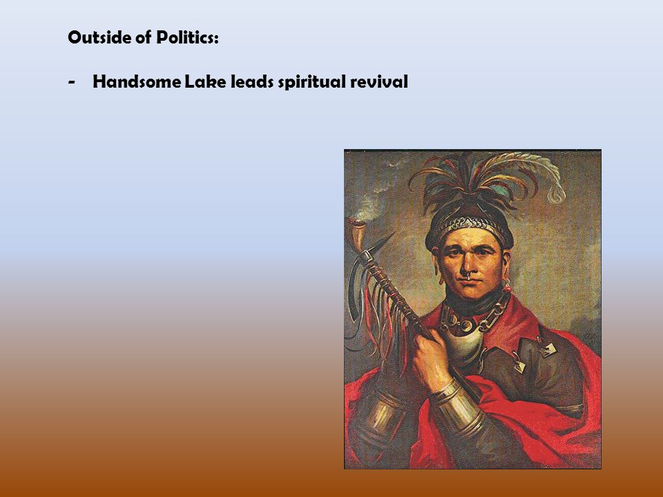 Outside of Politics: Handsome Lake leads spiritual revival