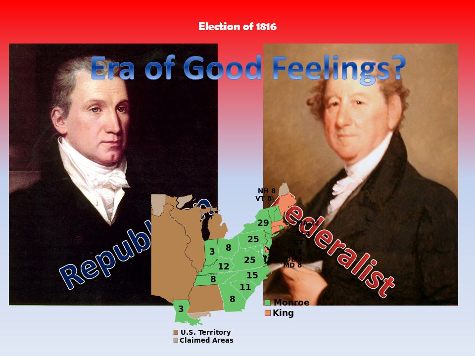 Era of Good Feelings Republican Federalist