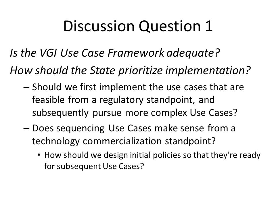 Discussion Question 1 Is the VGI Use Case Framework adequate