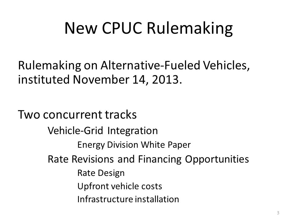New CPUC Rulemaking Rulemaking on Alternative-Fueled Vehicles, instituted November 14, 2013. Two concurrent tracks.