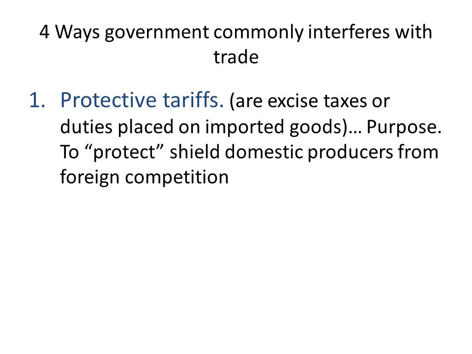 4 Ways government commonly interferes with trade