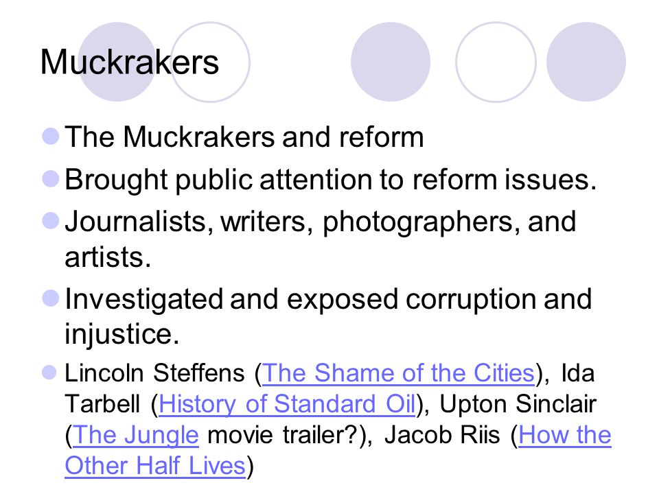 Muckrakers The Muckrakers and reform