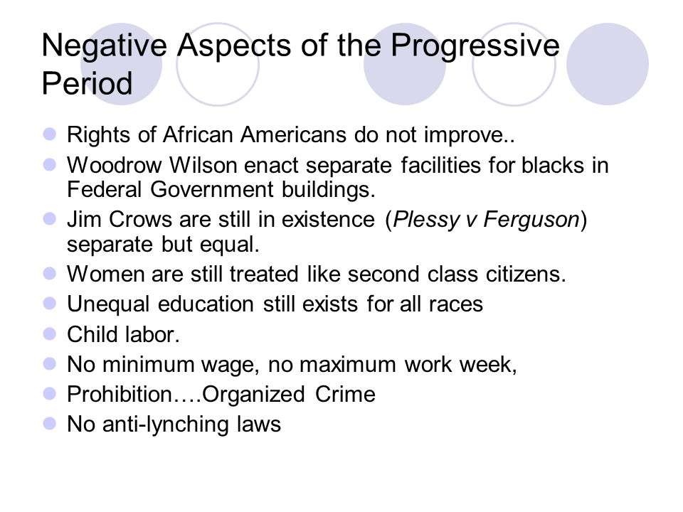 Negative Aspects of the Progressive Period