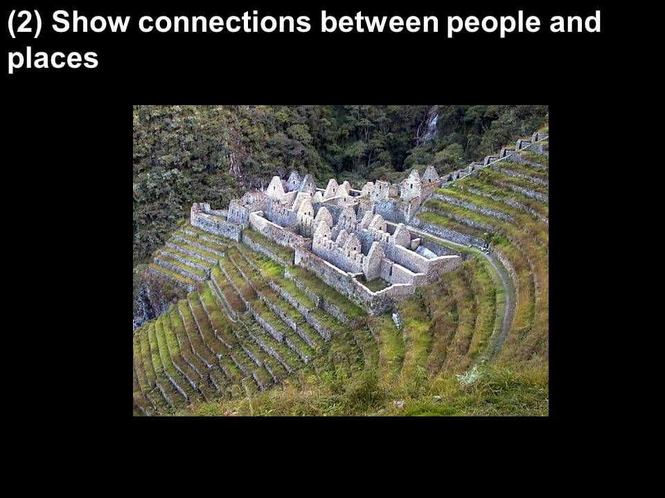 (2) Show connections between people and places