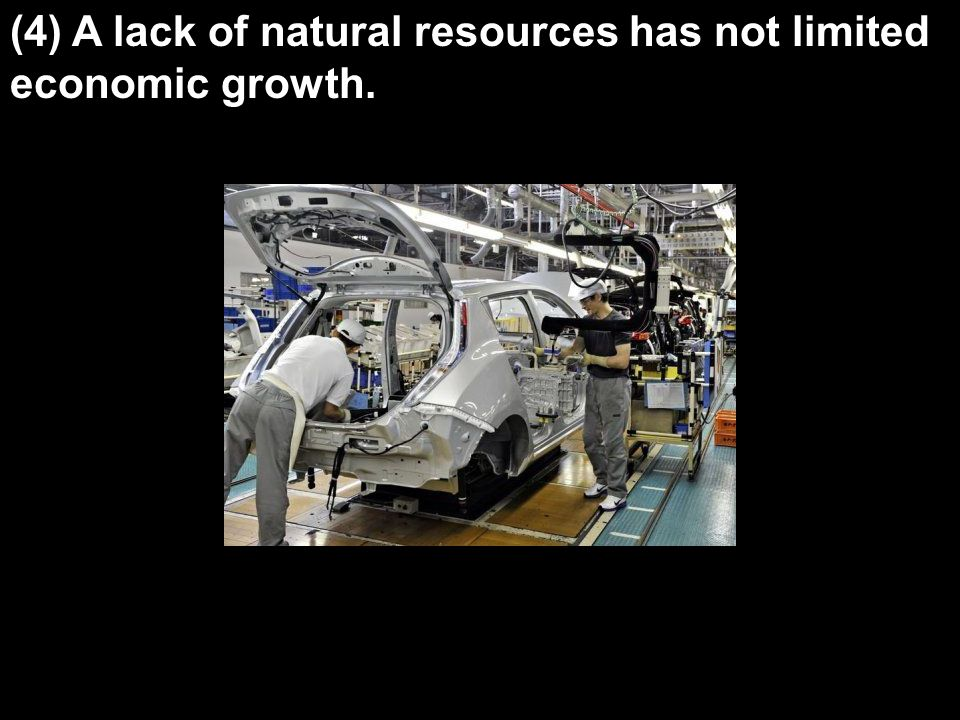 (4) A lack of natural resources has not limited