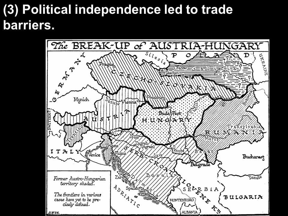 (3) Political independence led to trade barriers.